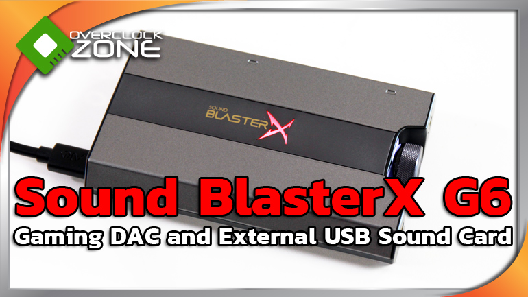 รีวิว Sound BlasterX G6 Gaming DAC and External USB Sound Card